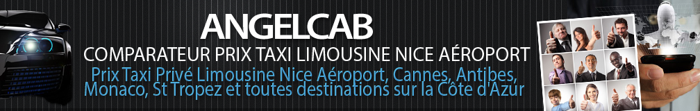 ANGELCAB: Prix Taxi Limousine Nice aéroport Antibes Cannes Sophia Antipolis